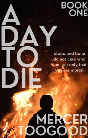 A Day to Die || Phoenix Trilogy Book One || Unknown Chronicles by dark-brohood