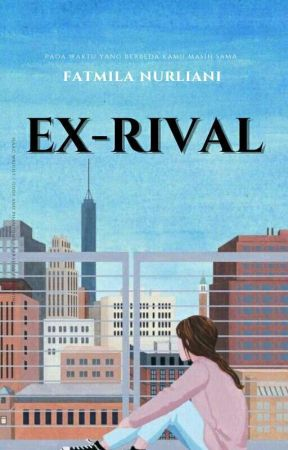 EX-RIVAL (ON GOING) by Mila_FN