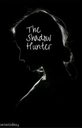 The ShadowHunter by sarcasticdm24