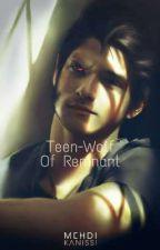 Teen-Wolf Of Remnant (Teen Wolf x Rwby) by hellskitten_