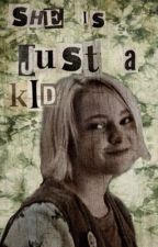 she's just a kid || The 100 by icantfindmyshoe