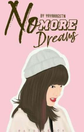 No More Dreams by YayahAgstn