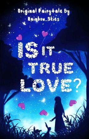 Is It True Love?  by angeldawn09