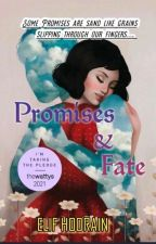 Promises And Fate by Elifhoorainstories