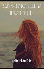 Saving Lily Potter by velvet___