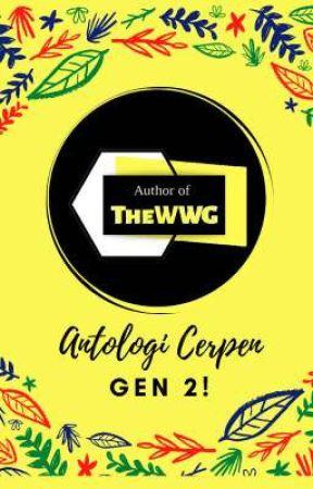 Antologi Cerpen Gen 2 by theWWG