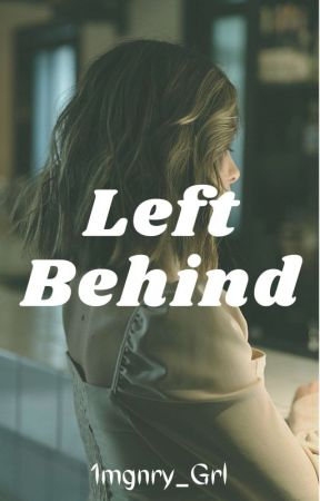 Left Behind [On-Going] by 1mgnry_Grl