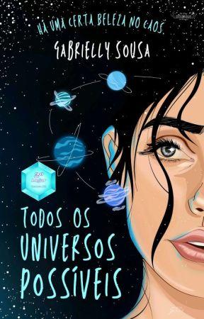 Todos Os Universos Possíveis by ellysousa2403