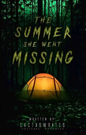 The Summer She Went Missing by cactxswrites