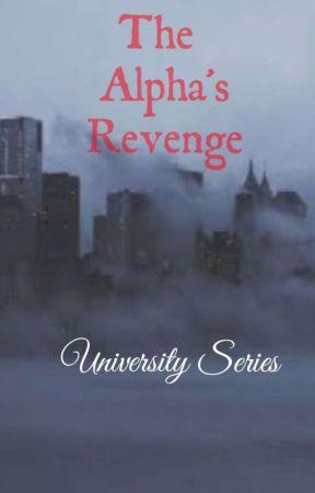 The Alpha's Revenge (University Series) by Fhebiana17