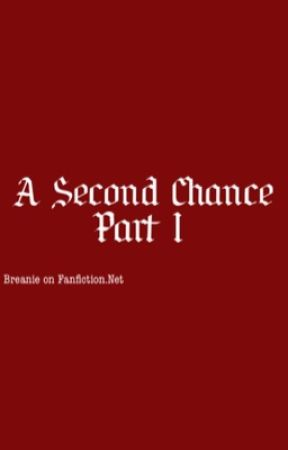 A Second Chance: Part I by strwberrysouffle