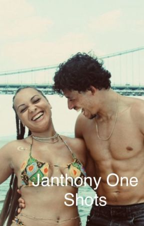 Janthony One Shots from Anthonyramosismyfav by Anthonyramosismyfav