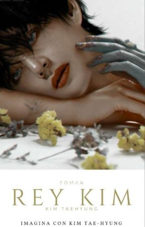 Rey Kim || Imágina Con Taehyung by 20SoMar05