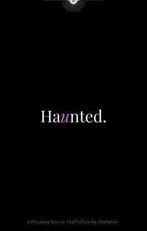 Haunted. by Saahever