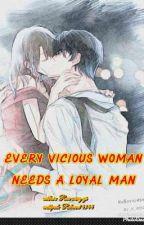 ✅Every vicious woman needs a loyal man by ReBorn14344