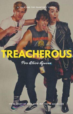 Treacherous (Now or Never #2) by alicesaquino