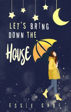 Let's Bring Down the House by essiechoi