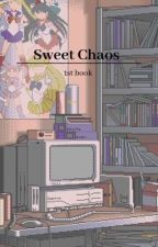 Sweet Chaos by scoaster