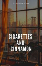 Cigarettes and Cinnamon by m00n8904