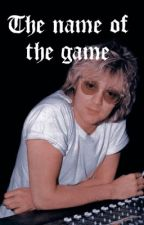 The name of the game Roger Taylor x reader by harringtonlover011