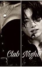 Jungkook ff 21+ Club night by lavacalololo22