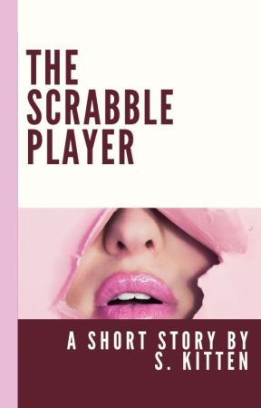 The Scrabble Player by SKittenAuthor