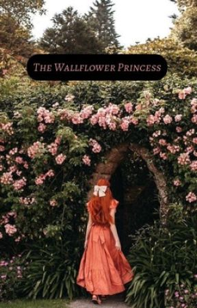 The Wallflower Princess by Rileybrownrigg05