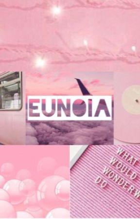 EUNOIA by hopeless-psycho101