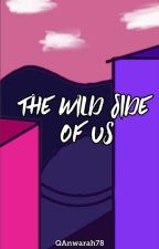 The Wild Side of Us by QAnwarah78