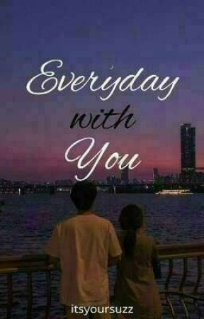 Everyday With You by itsyoursuzz