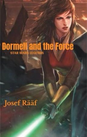 Star Wars Legends: Dormell and the Force by JosefRf