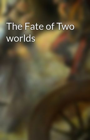 The Fate of Two worlds by mkoijnh