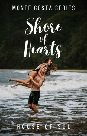 MONTE COSTA SERIES #1: Shore Of Hearts by House_of_Sol