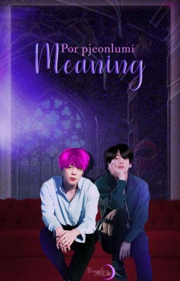 Meaning • jjk + pjm