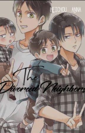 The Divorced Neighbors. [REWRITING] by Heichou_Anna