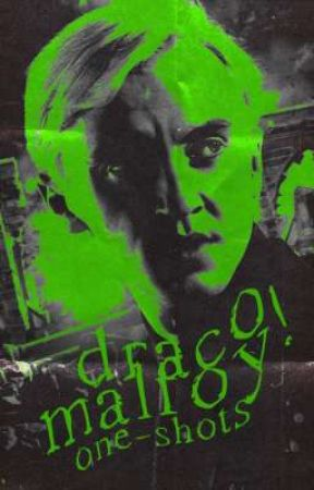 DRACO MALFOY   one shots ! by queenvics