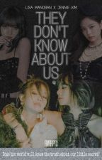 They Don't Know About Us (JenLisa Fanfic) CMPLTD by fivehptx