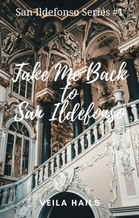 Take Me Back To San Ildefonso (SIS #1) by VeilaHails