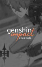 Genshin Impact ❦ Oneshots by heshighkeyhot