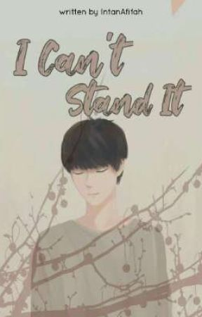 I Can't Stand It by DeIntan13