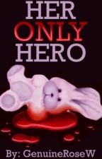 Her Only Hero by GenuineRoseW