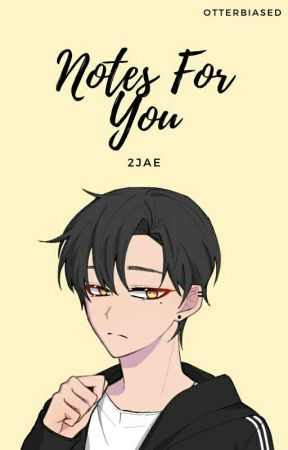 Notes For You [2Jae] [One-Shot] by OtterBiased