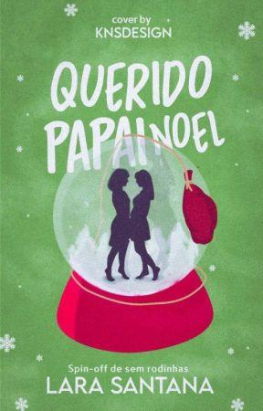 Querido Papai Noel... -Spin-Off de Sem Rodinhas [CONCLUÍDA] by larasanttana