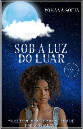 Sob a Luz do Luar  by YohanaSofia7