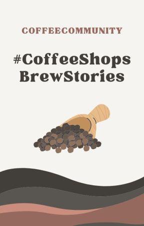 #CoffeeShopsBrewStories by CoffeeCommunity