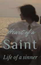 Heart Of A Saint, Life Of A Sinner~J.P by Evemildred