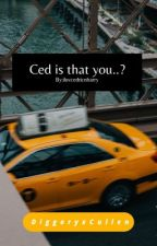 Ced is that you..? by huggingarmin