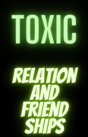 Toxic friend ships and some advice by roldyshipper