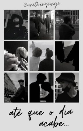 até que o dia acabe... by unitminyoongi