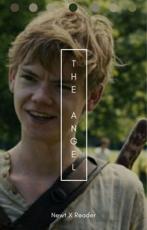 The Angel ~ Newt X Reader by imtired221b